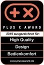 Plus X-Award 2019 - High Quality, Design, Bedienkomfort